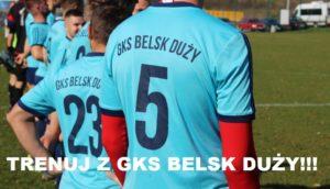 Trenuj z GKS Belsk Duży!!!
